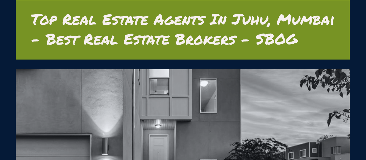 Top 100 Juhu Real Estate Agents