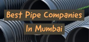 Best Pipe Companies In Mumbai