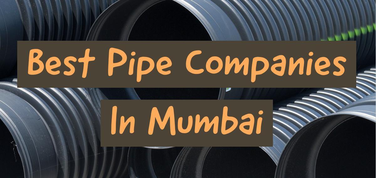 Best Pipe Companies In Mumbai